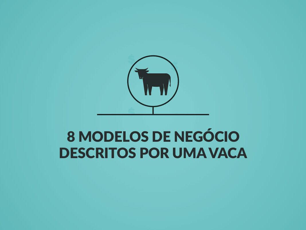 Modelos de Negócio descritos com uma vaca